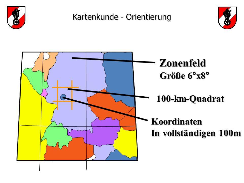 Kartenkunde - Orientierung 100-km-Quadrat Koordinaten In vollständigen 100m Zonenfeld Zonenfeld Größe 6°x8° Größe 6°x8°