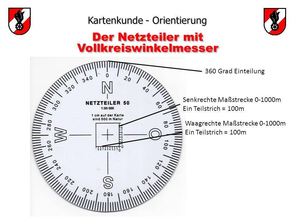 Kartenkunde - Orientierung 360 Grad Einteilung Senkrechte Maßstrecke 0-1000m Ein Teilstrich = 100m Waagrechte Maßstrecke 0-1000m Ein Teilstrich = 100m Der Netzteiler mit Vollkreiswinkelmesser