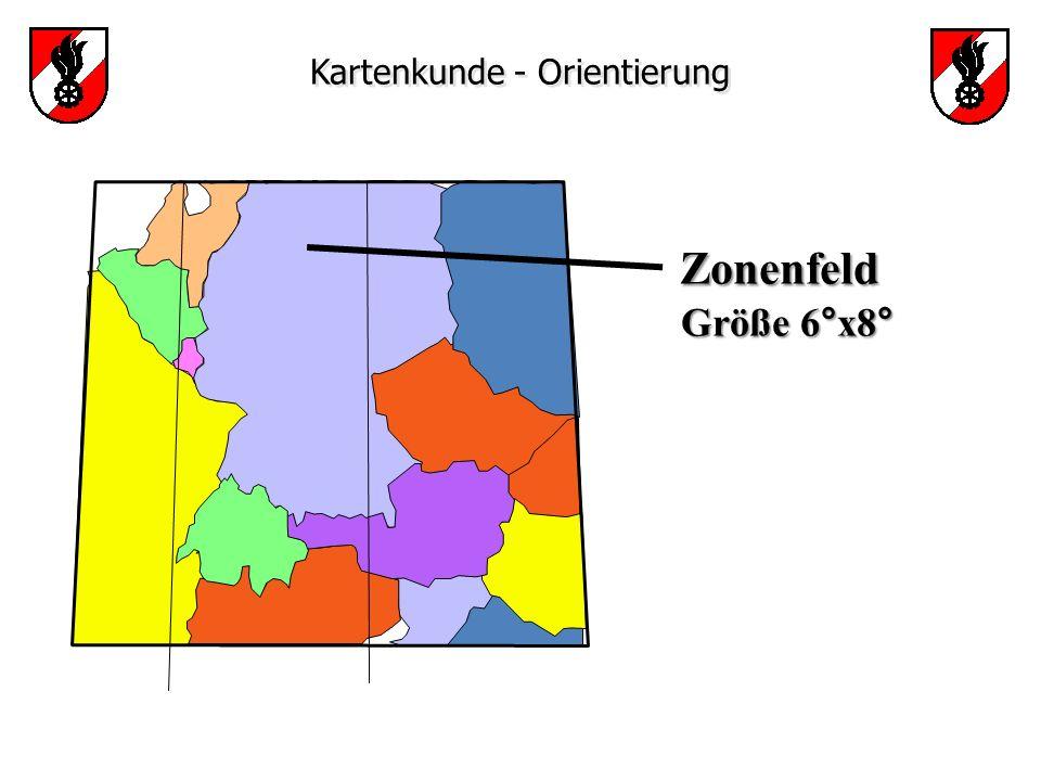 Kartenkunde - Orientierung Zonenfeld Zonenfeld Größe 6°x8° Größe 6°x8°
