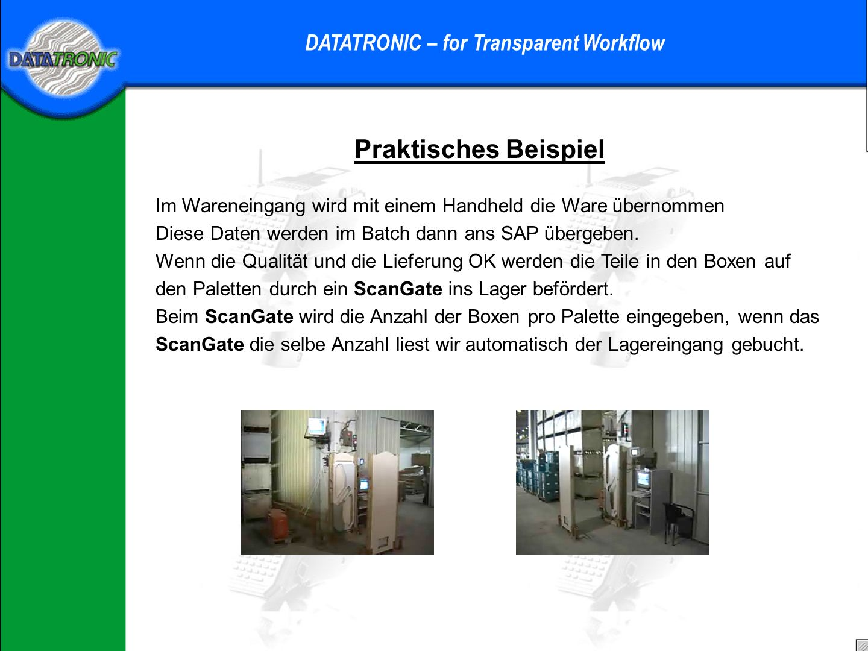 Praktisches Beispiel DATATRONIC – for Transparent Workflow Der Zulieferant füllt nun die Boxen mit den Lieferteilen und programmiert mit einem Handhel