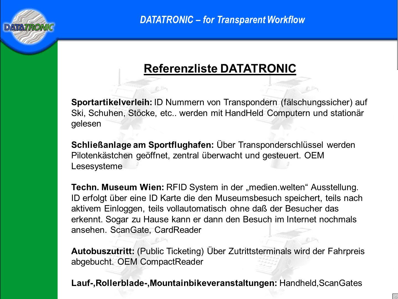 Referenzliste DATATRONIC DATATRONIC – for Transparent Workflow Abfallwirtschaft: Jeder Kunde erhält einen Lese/Schreibtransponder – Schlüsselanhänger.