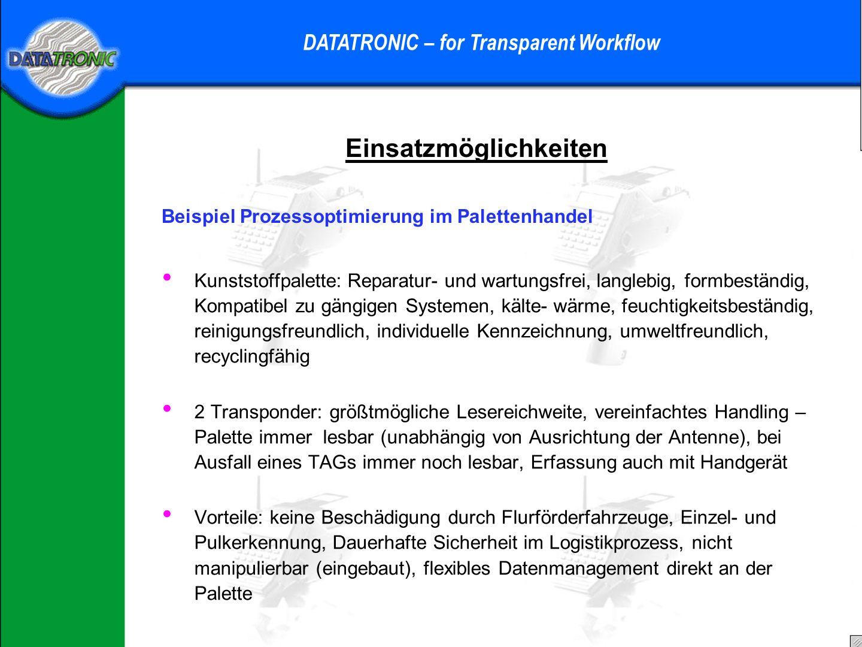 Einsatzmöglichkeiten DATATRONIC – for Transparent Workflow Beispiel Getränkelogistik Anbringung: bei neuen PU-KEGs kann der Transponder eingeschäumt w