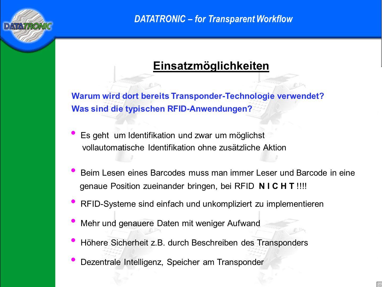 Einsatzmöglichkeiten DATATRONIC – for Transparent Workflow Beispiel Massenveranstaltungen Identifikation durch Chip mit Antenne Chip sendet Informatio