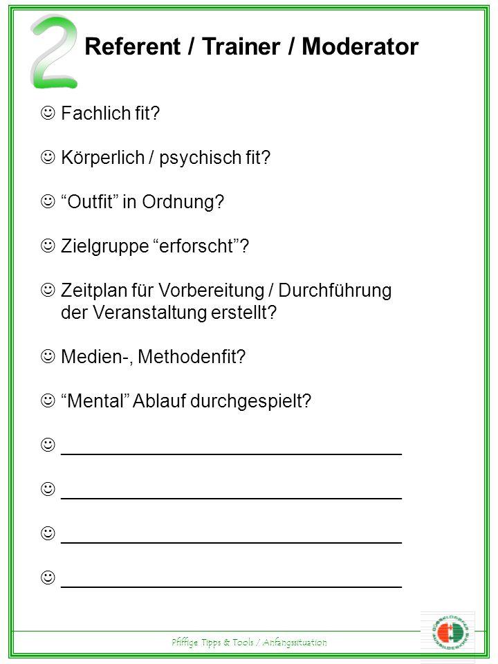 Referent / Trainer / Moderator Fachlich fit.Körperlich / psychisch fit.