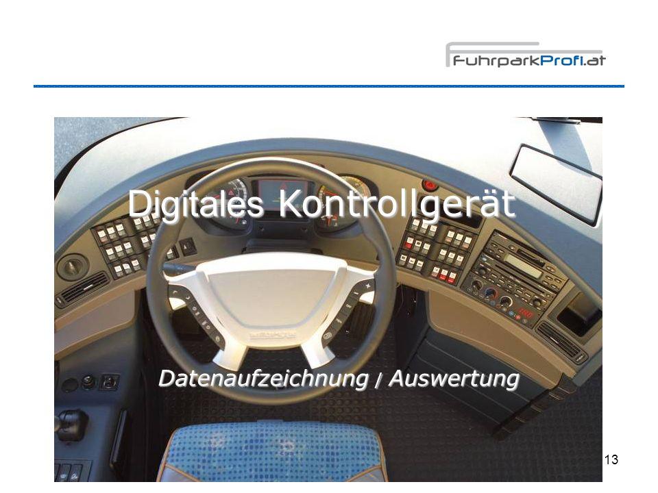 13 Digitales Kontrollgerät Datenaufzeichnung / Auswertung