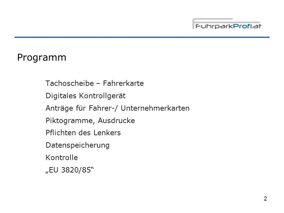 2 Programm Tachoscheibe – Fahrerkarte Digitales Kontrollgerät Anträge für Fahrer-/ Unternehmerkarten Piktogramme, Ausdrucke Pflichten des Lenkers Date