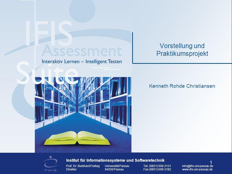 © April 2005, IFIS, Universität Passau 12 Projekt Das Design der Assessment.Suite besser kennen lernen.
