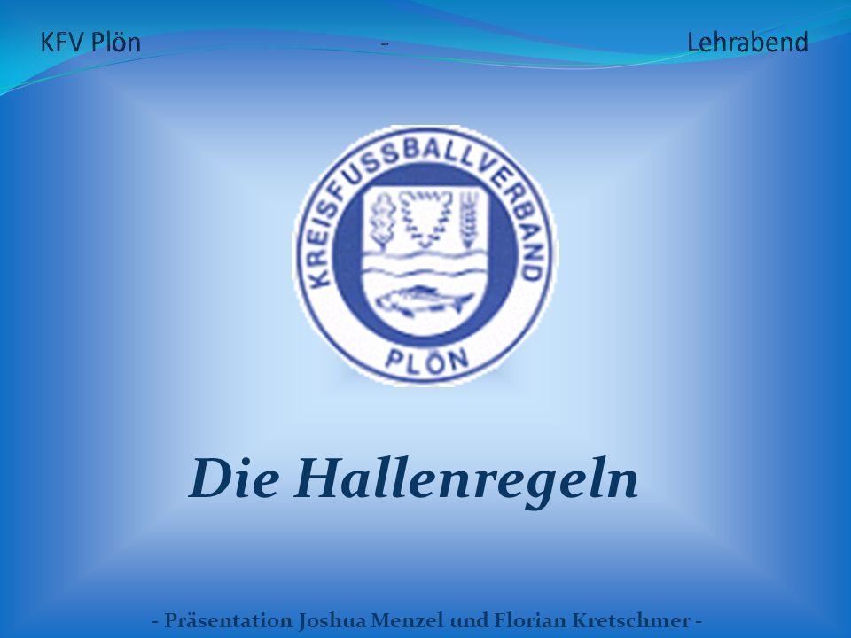 Die Hallenregeln - Präsentation Joshua Menzel und Florian Kretschmer -