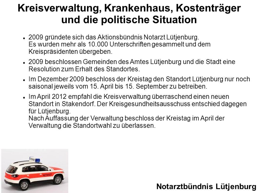 Kreisverwaltung, Krankenhaus, Kostenträger und die politische Situation Notarztbündnis Lütjenburg 2009 gründete sich das Aktionsbündnis Notarzt Lütjen