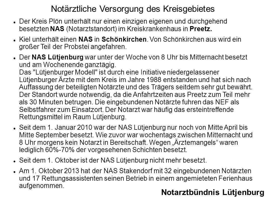 Der Kreis Plön unterhält nur einen einzigen eigenen und durchgehend besetzten NAS (Notarztstandort) im Kreiskrankenhaus in Preetz. Kiel unterhält eine