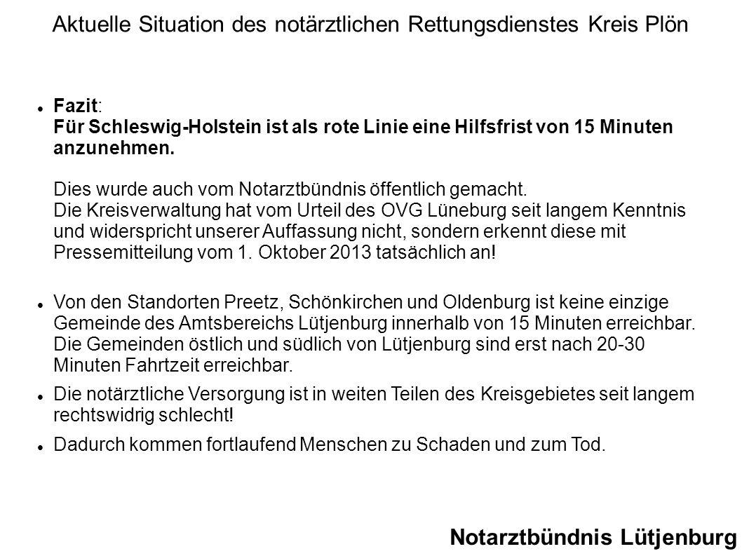Fazit: Für Schleswig-Holstein ist als rote Linie eine Hilfsfrist von 15 Minuten anzunehmen. Dies wurde auch vom Notarztbündnis öffentlich gemacht. Die