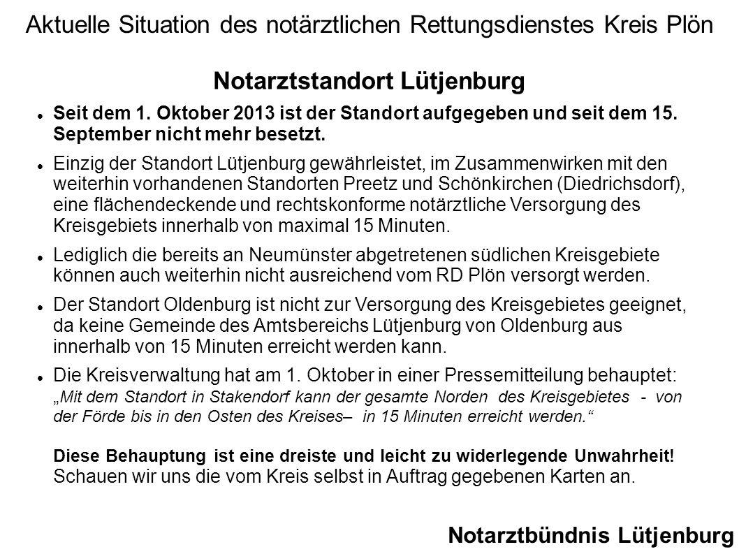 Notarztstandort Lütjenburg Seit dem 1. Oktober 2013 ist der Standort aufgegeben und seit dem 15. September nicht mehr besetzt. Einzig der Standort Lüt