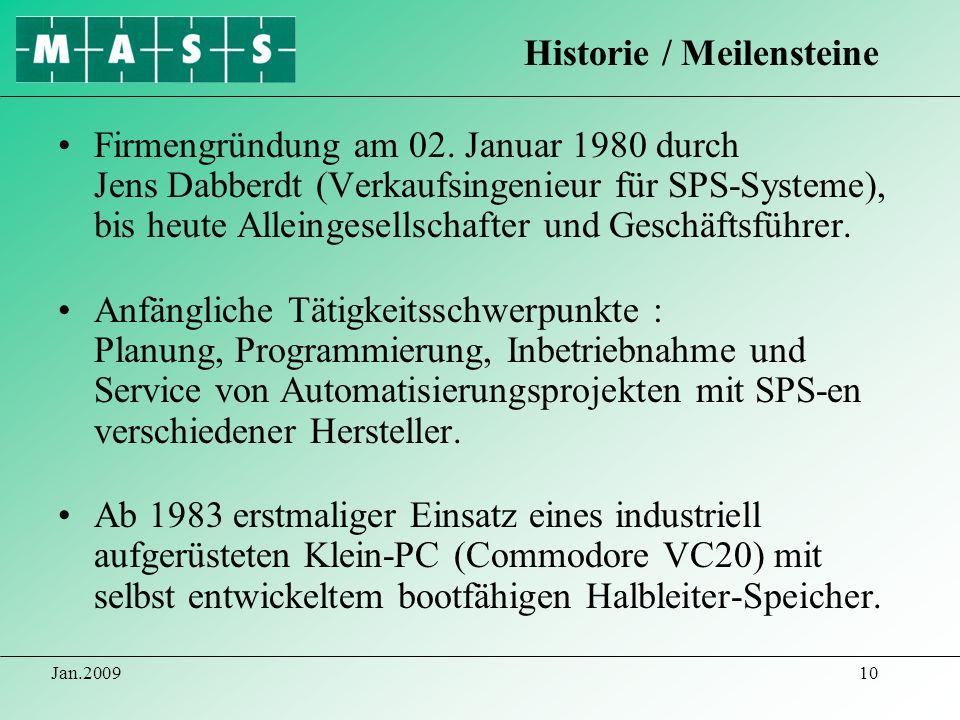 Jan.200910 Firmengründung am 02. Januar 1980 durch Jens Dabberdt (Verkaufsingenieur für SPS-Systeme), bis heute Alleingesellschafter und Geschäftsführ
