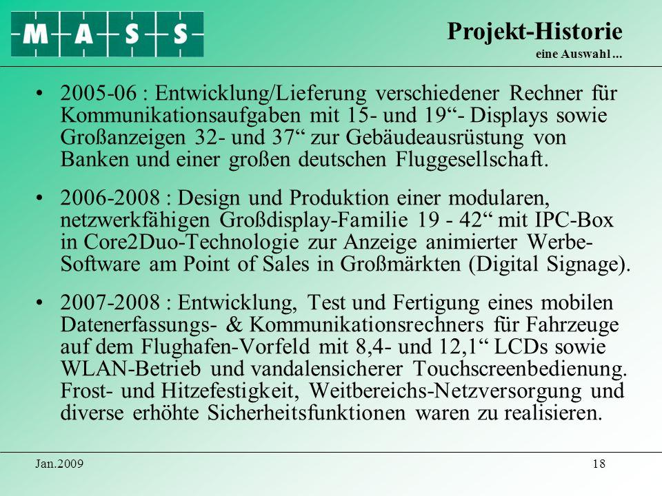 Jan.200918 2005-06 : Entwicklung/Lieferung verschiedener Rechner für Kommunikationsaufgaben mit 15- und 19- Displays sowie Großanzeigen 32- und 37 zur