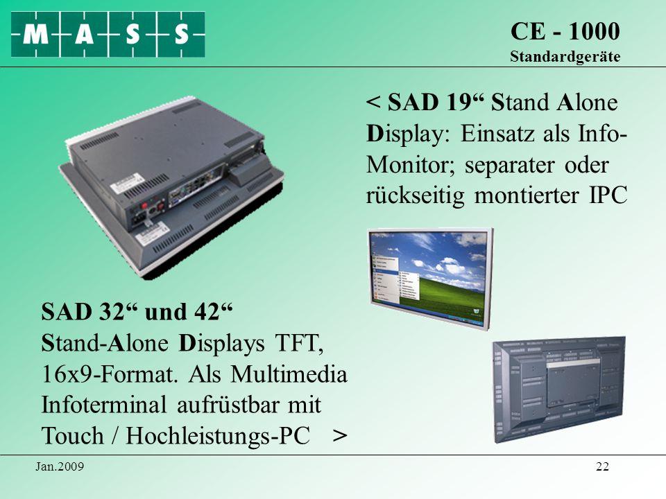Jan.200922 CE - 1000 Standardgeräte SAD 32 und 42 Stand-Alone Displays TFT, 16x9-Format. Als Multimedia Infoterminal aufrüstbar mit Touch / Hochleistu
