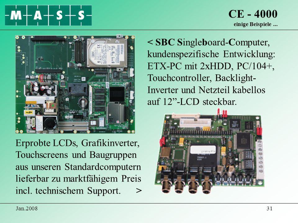 Jan.200831 CE - 4000 einige Beispiele... Erprobte LCDs, Grafikinverter, Touchscreens und Baugruppen aus unseren Standardcomputern lieferbar zu marktfä