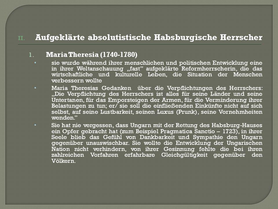 II. Aufgeklärte absolutistische Habsburgische Herrscher 1.