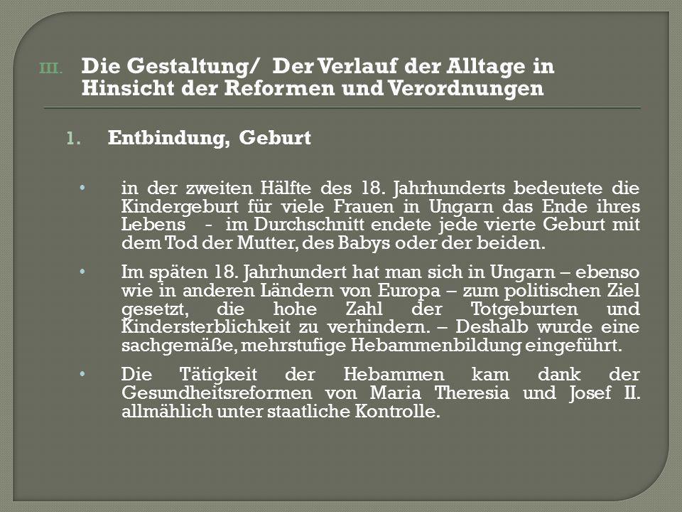 III. Die Gestaltung/ Der Verlauf der Alltage in Hinsicht der Reformen und Verordnungen 1.
