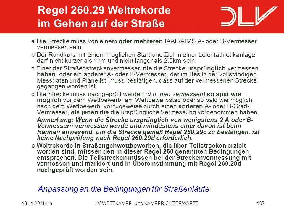 10713.11.2011/HaLV WETTKAMPF- und KAMPFRICHTERWARTE a Die Strecke muss von einem oder mehreren IAAF/AIMS A- oder B-Vermesser vermessen sein.