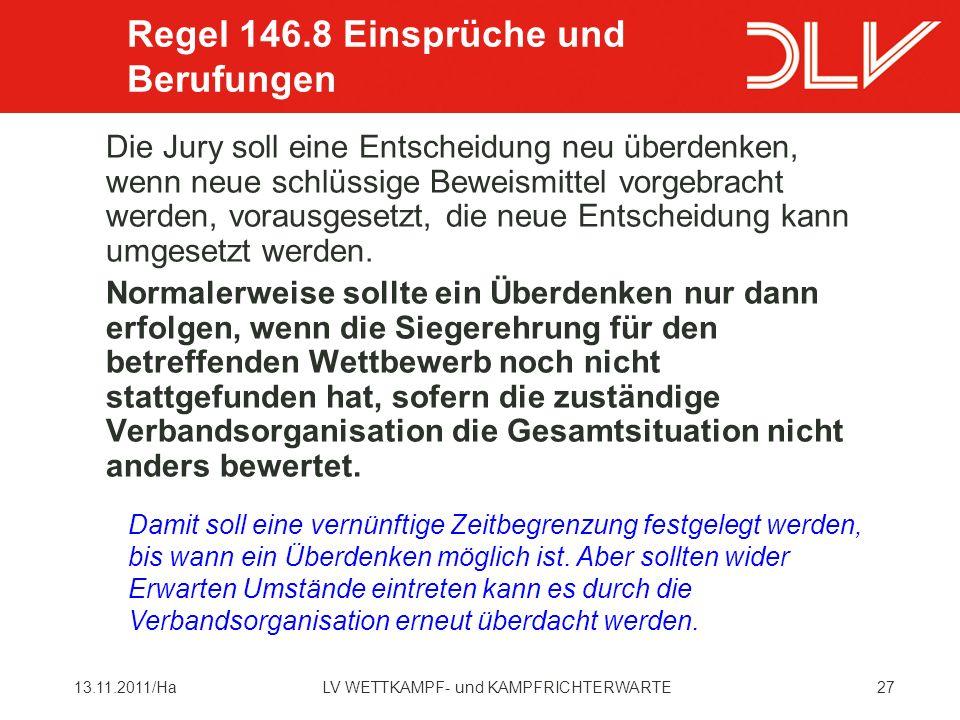 2713.11.2011/HaLV WETTKAMPF- und KAMPFRICHTERWARTE Die Jury soll eine Entscheidung neu überdenken, wenn neue schlüssige Beweismittel vorgebracht werden, vorausgesetzt, die neue Entscheidung kann umgesetzt werden.
