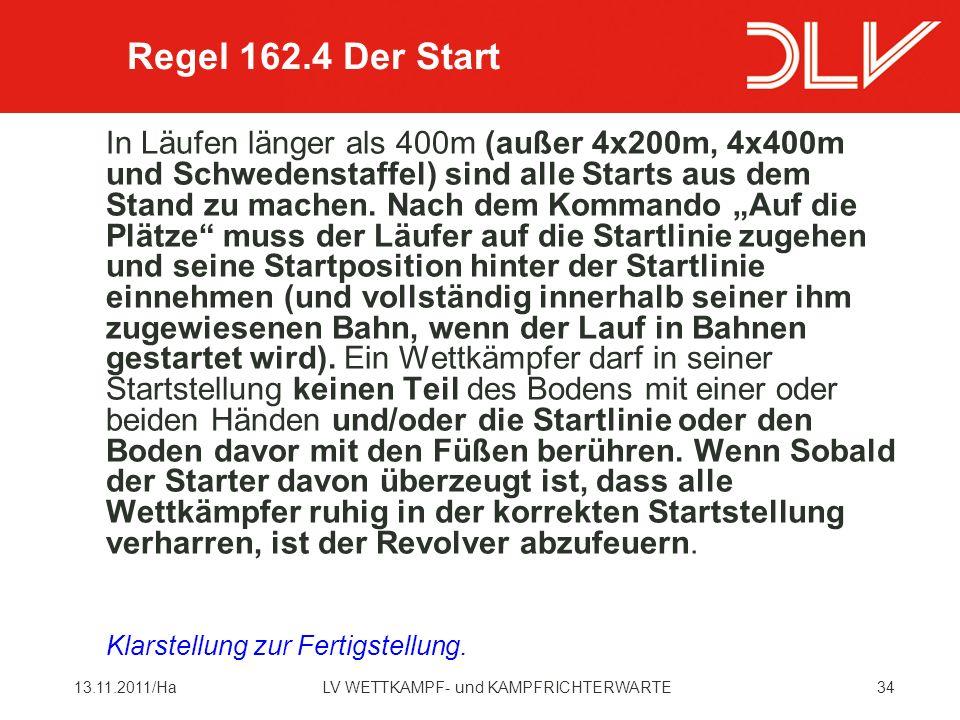 3413.11.2011/HaLV WETTKAMPF- und KAMPFRICHTERWARTE In Läufen länger als 400m (außer 4x200m, 4x400m und Schwedenstaffel) sind alle Starts aus dem Stand zu machen.