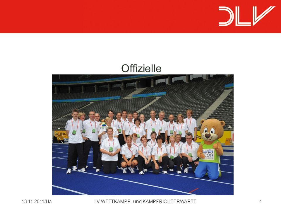513.11.2011/HaLV WETTKAMPF- und KAMPFRICHTERWARTE Die Zahl der für jede Kategorie zu berufenden Offiziellen, das wie, wann und durch wen ist in den aktuellen technischen Bestimmungen der IAAF (oder der Gebietsverbände) festzulegen.