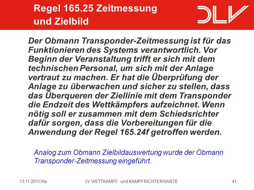 4113.11.2011/HaLV WETTKAMPF- und KAMPFRICHTERWARTE Der Obmann Transponder-Zeitmessung ist für das Funktionieren des Systems verantwortlich.