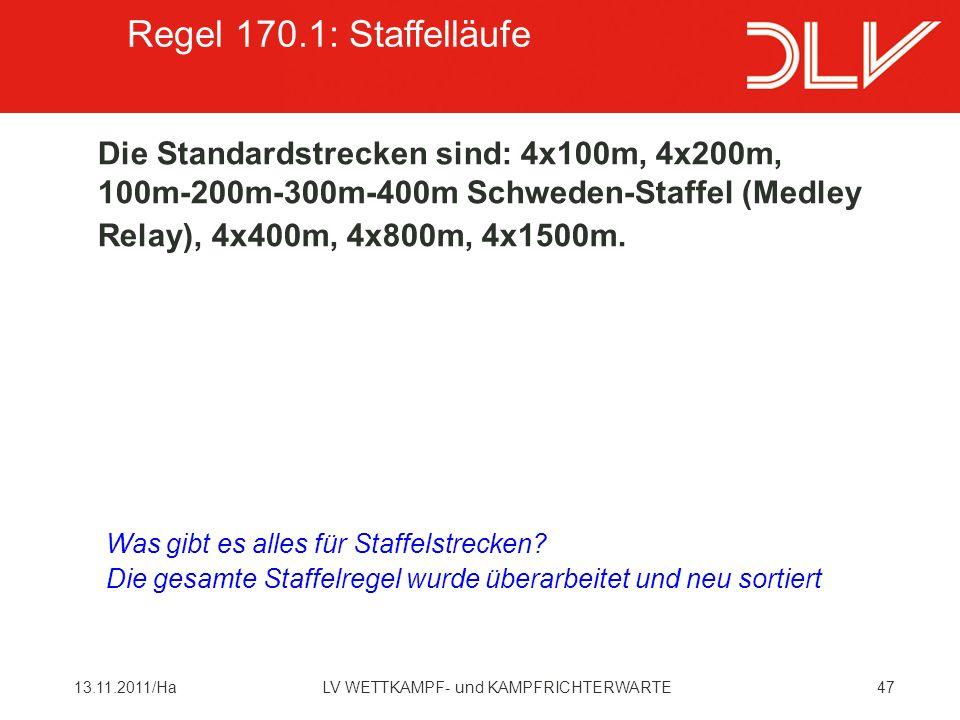 4713.11.2011/HaLV WETTKAMPF- und KAMPFRICHTERWARTE Die Standardstrecken sind: 4x100m, 4x200m, 100m-200m-300m-400m Schweden-Staffel (Medley Relay), 4x400m, 4x800m, 4x1500m.