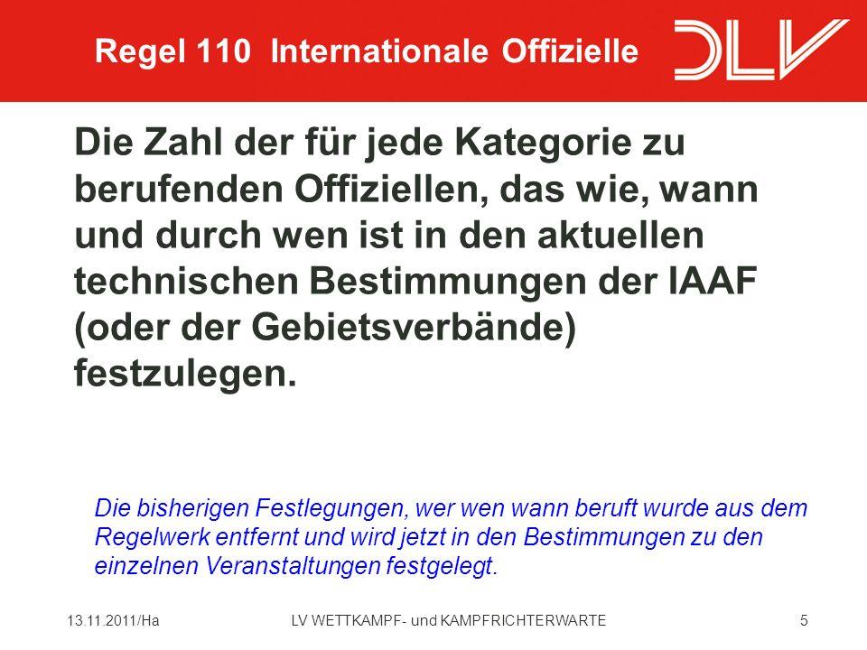 613.11.2011/HaLV WETTKAMPF- und KAMPFRICHTERWARTE Die Reise- und Unterbringungskosten für jeden Einzelnen von der IAAF oder einem Gebietsverband nach dieser Regel oder Regel 3.2 Berufenen sind vom Veranstalter der Veranstaltung gemäß den entsprechenden Bestimmungen zu bezahlen.