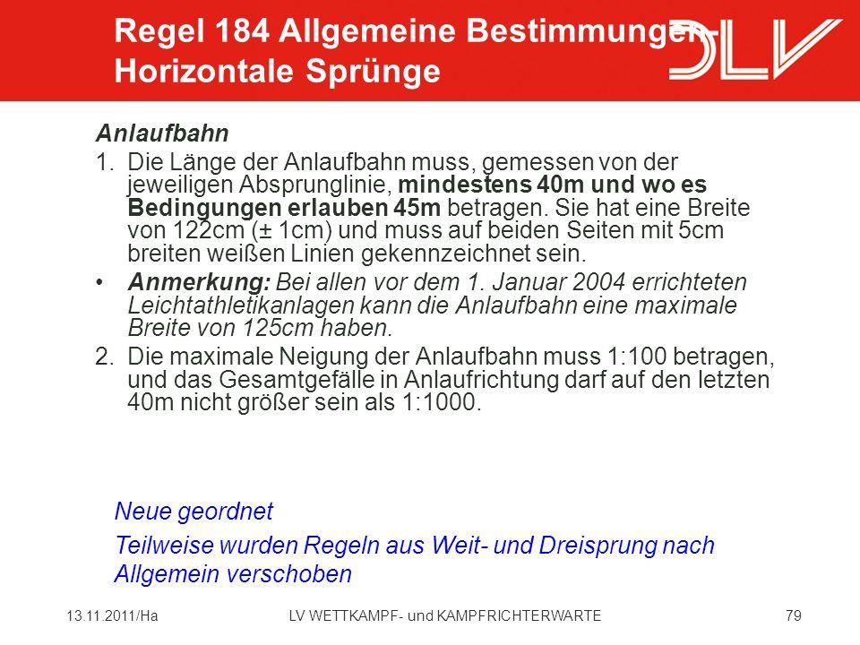 7913.11.2011/HaLV WETTKAMPF- und KAMPFRICHTERWARTE Anlaufbahn 1.Die Länge der Anlaufbahn muss, gemessen von der jeweiligen Absprunglinie, mindestens 40m und wo es Bedingungen erlauben 45m betragen.