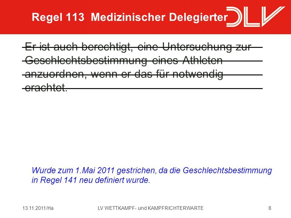 9913.11.2011/HaLV WETTKAMPF- und KAMPFRICHTERWARTE Solche dazu ermächtigten Personen dürfen weder die Strecke betreten noch irgendeinen Wettkämpfer behindern.