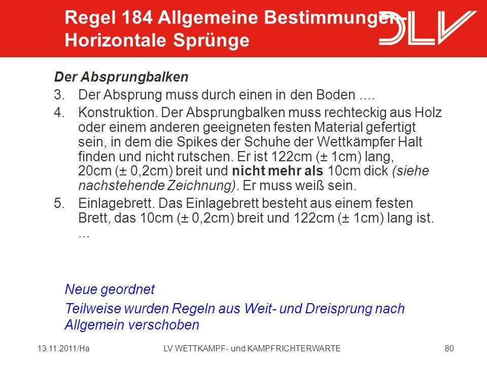 8013.11.2011/HaLV WETTKAMPF- und KAMPFRICHTERWARTE Der Absprungbalken 3.Der Absprung muss durch einen in den Boden....
