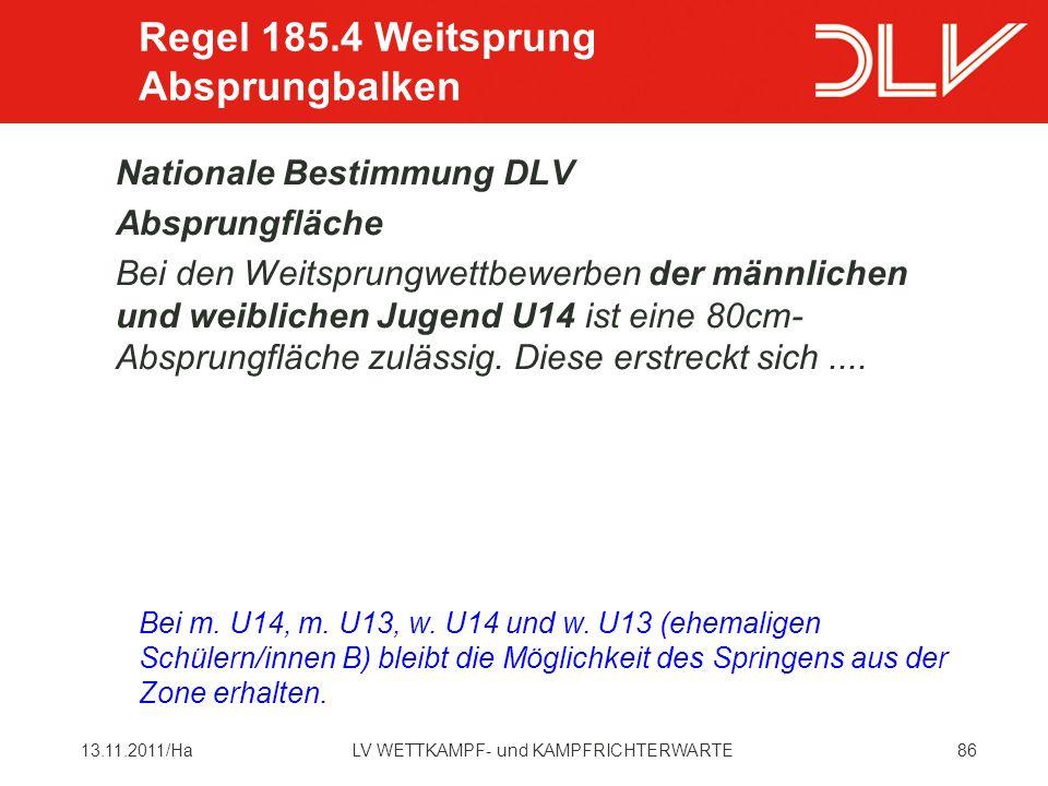 8613.11.2011/HaLV WETTKAMPF- und KAMPFRICHTERWARTE Nationale Bestimmung DLV Absprungfläche Bei den Weitsprungwettbewerben der männlichen und weiblichen Jugend U14 ist eine 80cm- Absprungfläche zulässig.
