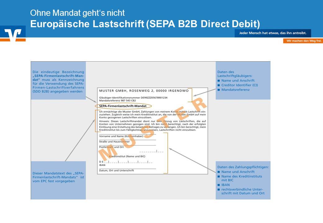 Diagramm Text / Bild BildText Diagramm Ende Diagramm Text / Bild Ohne Mandat gehts nicht Europäische Lastschrift (SEPA B2B Direct Debit)