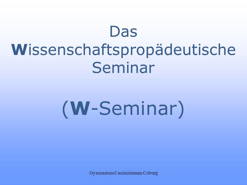 Gymnasium Casimirianum Coburg Das Wissenschaftspropädeutische Seminar (W-Seminar)