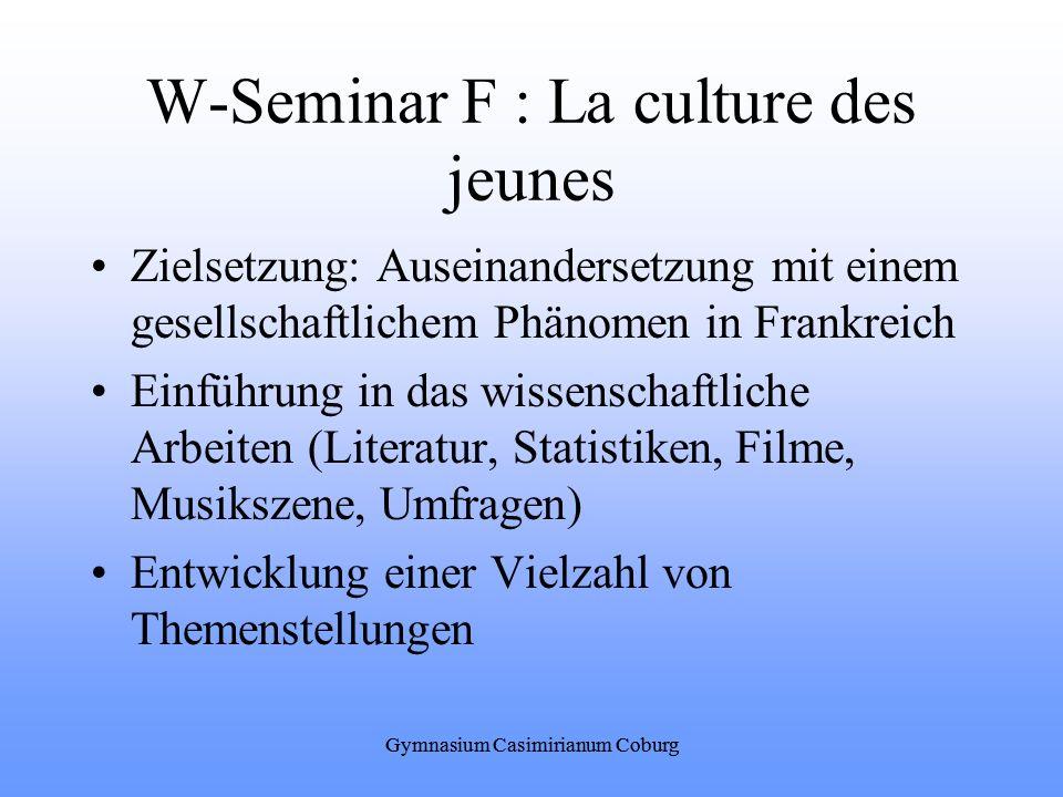 Gymnasium Casimirianum Coburg W-Seminar F : La culture des jeunes Zielsetzung: Auseinandersetzung mit einem gesellschaftlichem Phänomen in Frankreich