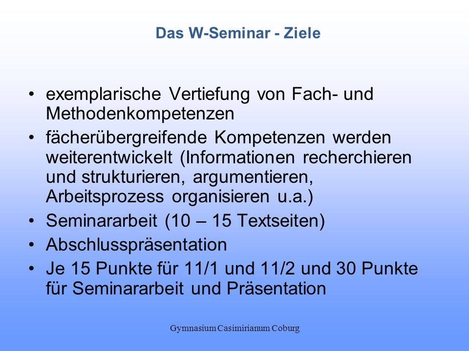 Gymnasium Casimirianum Coburg exemplarische Vertiefung von Fach- und Methodenkompetenzen fächerübergreifende Kompetenzen werden weiterentwickelt (Info