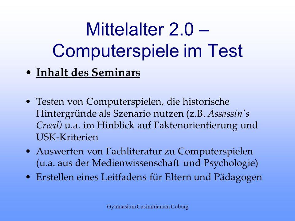 Mittelalter 2.0 – Computerspiele im Test Inhalt des Seminars Testen von Computerspielen, die historische Hintergründe als Szenario nutzen (z.B. Assass