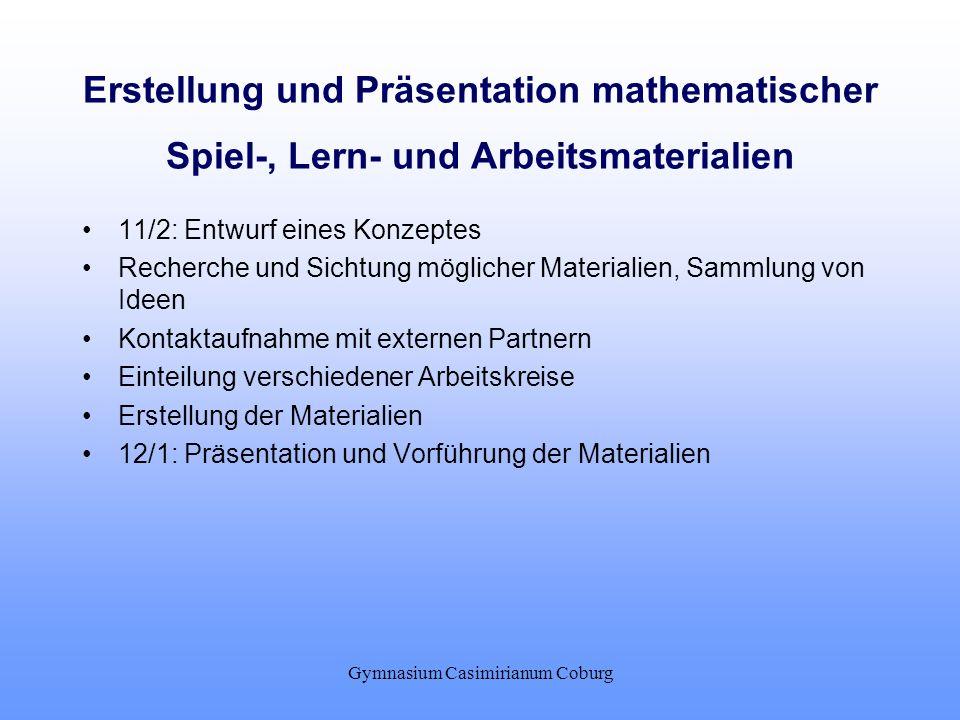 Gymnasium Casimirianum Coburg Erstellung und Präsentation mathematischer Spiel-, Lern- und Arbeitsmaterialien 11/2: Entwurf eines Konzeptes Recherche