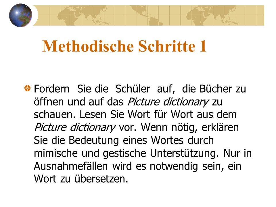 Methodische Schritte 1 Fordern Sie die Schüler auf, die Bücher zu öffnen und auf das Picture dictionary zu schauen. Lesen Sie Wort für Wort aus dem Pi