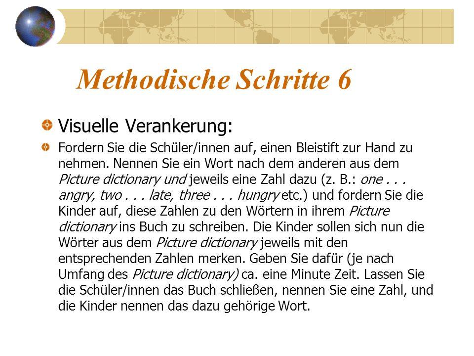 Methodische Schritte 6 Visuelle Verankerung: Fordern Sie die Schüler/innen auf, einen Bleistift zur Hand zu nehmen. Nennen Sie ein Wort nach dem ander