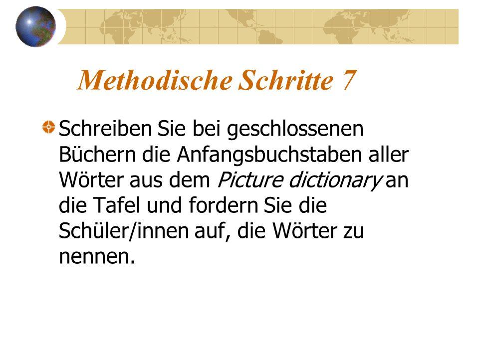 Methodische Schritte 7 Schreiben Sie bei geschlossenen Büchern die Anfangsbuchstaben aller Wörter aus dem Picture dictionary an die Tafel und fordern