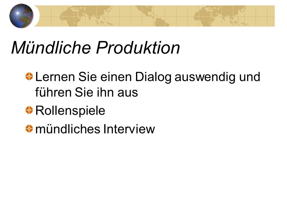 Mündliche Produktion Lernen Sie einen Dialog auswendig und führen Sie ihn aus Rollenspiele mündliches Interview