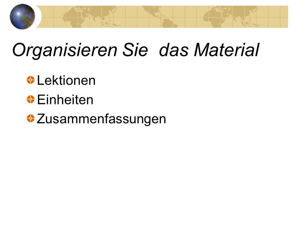 Organisieren Sie das Material Lektionen Einheiten Zusammenfassungen