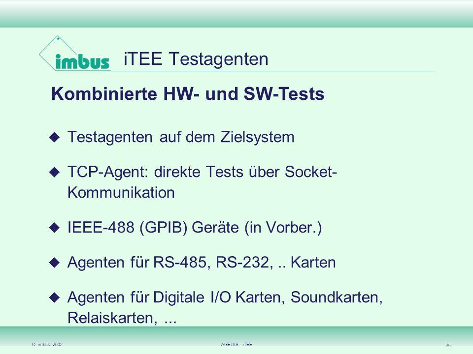 © imbus 2002AGEDIS - iTEE 11 iTEE Integration Integration anderer Testtools Integration scriptbasierter Testtools, wie Mercury WinRunner (tm) Rational Test (tm) Integration in Testscripten via DLL-Aufrufen Automatisierte Synchronisation dieser Testtools Integration von GUI-Tests in automatisierte Tests Kombination von embedded Test mit GUI-Test