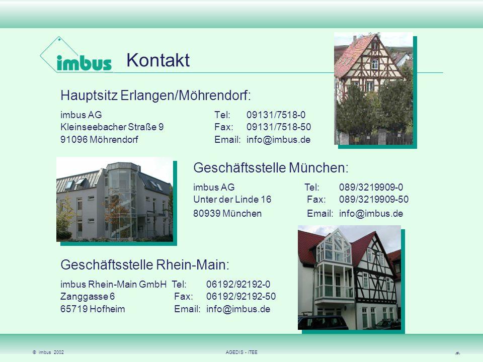 © imbus 2002AGEDIS - iTEE 16 Kontakt Hauptsitz Erlangen/Möhrendorf: imbus AG Tel:09131/7518-0 Kleinseebacher Straße 9 Fax:09131/7518-50 91096 Möhrendo