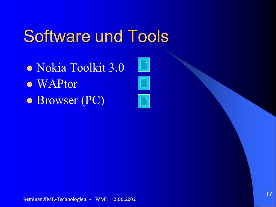 Seminar XML-Technologien - WML 12.06.2002 17 Software und Tools Nokia Toolkit 3.0 WAPtor Browser (PC)
