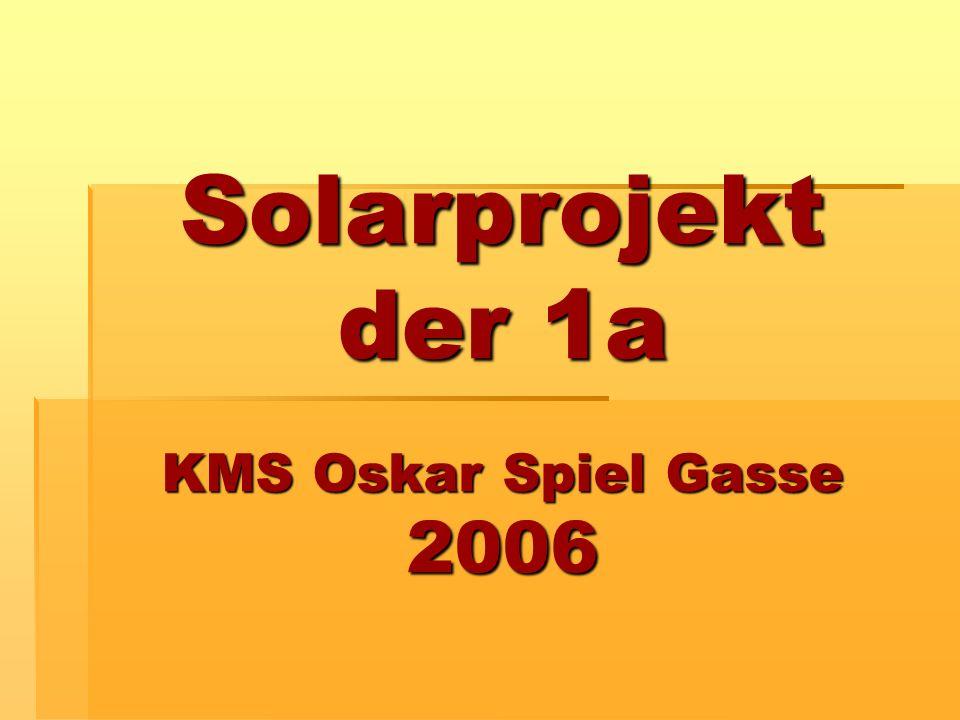 Solarprojekt der 1a KMS Oskar Spiel Gasse 2006