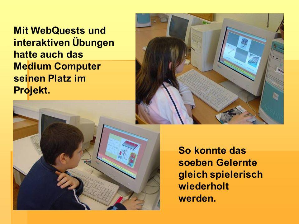 Mit WebQuests und interaktiven Übungen hatte auch das Medium Computer seinen Platz im Projekt.