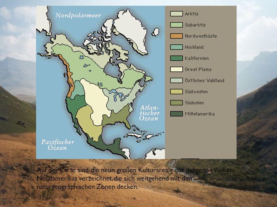 Auf der Karte sind die neun großen Kulturareale der indigenen Völker Nordamerikas verzeichnet, die sich weitgehend mit den naturgeographischen Zonen d